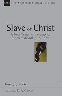 The Slave of Christ: The Age of Spurgeon and Moody (häftad)