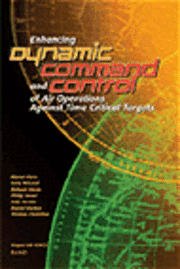 Enhancing Dynamic Command and Control of Air Operations Against Time Critical Targets (2002) (häftad)