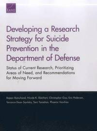 Developing a Research Strategy for Suicide Prevention in the Department of Defense (häftad)
