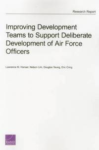 Improving Development Teams to Support Deliberate Development of Air Force Officers (häftad)