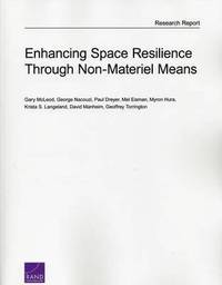 Enhancing Space Resilience Through Non-Materiel Means (häftad)