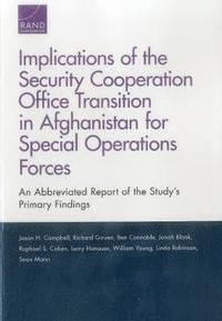 Implications of the Security Cooperation Office Transition in Afghanistan for Special Operations Forces (häftad)