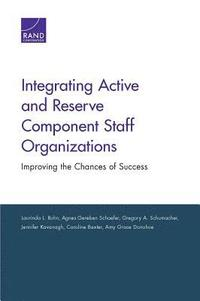 Integrating Active and Reserve Componet Staff Organizations (häftad)
