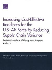 Increasing Cost-Effective Readiness for the U.S. Air Force by Reducing Supply Chain Variance: Technical Analysis of Flying Hour Program Variance (häftad)