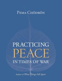 Practicing Peace in Times of War (e-bok)