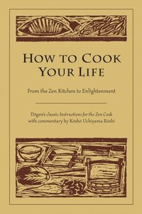 How to Cook Your Life (e-bok)