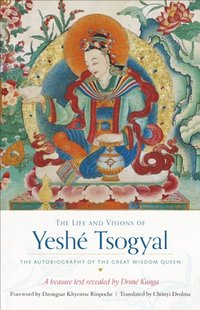 Life and Visions of Yeshe Tsogyal (e-bok)