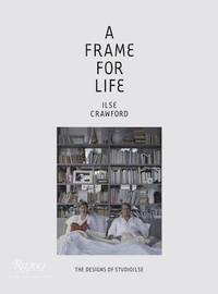 Frame for Life : The Designs of StudioIlse (inbunden)