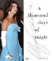 Thousand Days of Magic : Dressing Jacqueline Kennedy for the White House (inbunden)