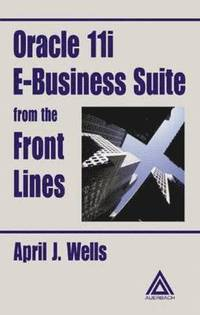 Oracle 11i E-Business Suite from the Front Lines (inbunden)