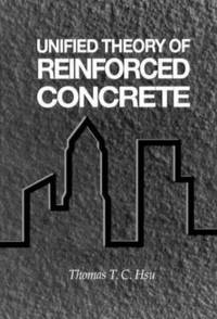 Unified Theory of Reinforced Concrete (inbunden)