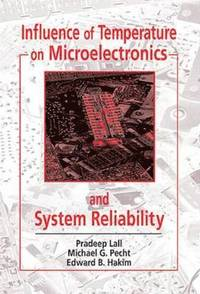 Influence of Temperature on Microelectronics and System Reliability (inbunden)