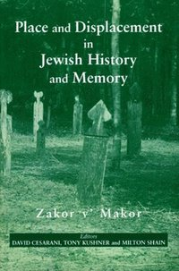 Place and Displacement in Jewish History and Memory (häftad)
