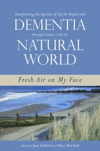 Transforming the Quality of Life for People with Dementia through Contact with the Natural World (e-bok)