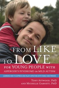 From Like to Love for Young People with Asperger's Syndrome (Autism Spectrum Disorder) (e-bok)