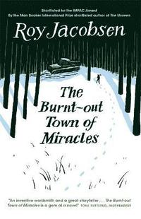 The Burnt-Out Town of Miracles (häftad)
