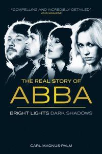 Bright Lights, Dark Shadows: The Real Story of ABBA (e-bok)