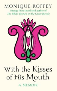 With the Kisses of His Mouth (e-bok)