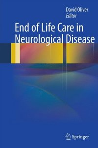End of Life Care in Neurological Disease (e-bok)
