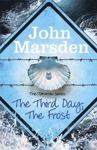 The Tomorrow Series: The Third Day, The Frost (häftad)