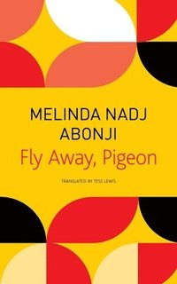 Fly Away, Pigeon (inbunden)