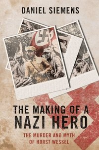Making of a Nazi Hero (e-bok)