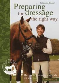 Preparing for Dressage the Right Way (häftad)