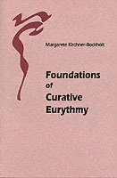 Foundations of Curative Eurythmy (häftad)