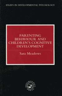 Parenting Behaviour and Children's Cognitive Development (häftad)