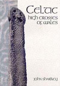 Celtic High Crosses of Wales (häftad)