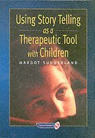 Using Story Telling as a Therapeutic Tool with Children (häftad)