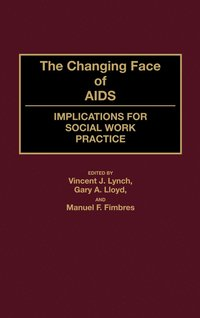 The Changing Face of AIDS (inbunden)