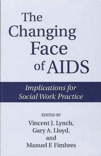 The Changing Face of AIDS (häftad)