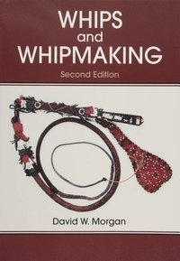 Whips and Whipmaking (häftad)