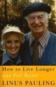 How to Live Longer and Feel Better (häftad)