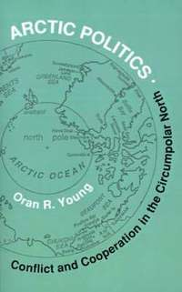 Arctic Politics - Conflict and Cooperation in the Circumpolar North (häftad)