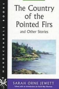 The Country of the Pointed Firs and Other Stories (häftad)