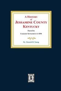 A History of Jessamine County, Kentucky (häftad)