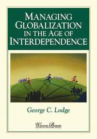 Managing Globalization in the Age of Interdependence (inbunden)