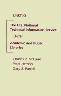 Linking the U.S. National Technical Information Service with Academic and Public Libraries (inbunden)