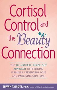 Cortisol Control and the Beauty Connection (häftad)
