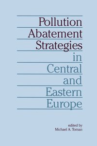 Pollution Abatement Strategies in Central and Eastern Europe (häftad)