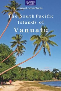 South Pacific Islands of Vanuatu (e-bok)