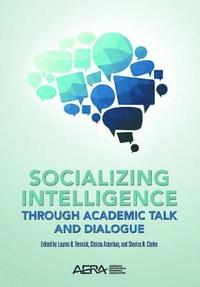 Socializing Intelligence Through Academic Talk and Dialogue (häftad)
