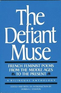 French Feminist Poems from the Middle Ages to the Present: French Feminist Poems from the Middle Ages to the Present (häftad)