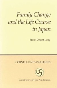 Family Change and the Life Course in Japan (häftad)