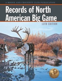 Records of North American Big Game (e-bok)