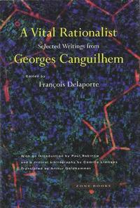 A Vital Rationalist Georges Canguilhem Bok 9780942299724 Bokus