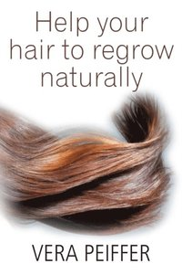 Help Your Hair To Regrow Naturally (e-bok)