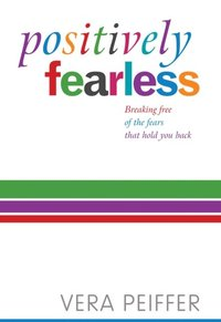 Positively Fearless (e-bok)